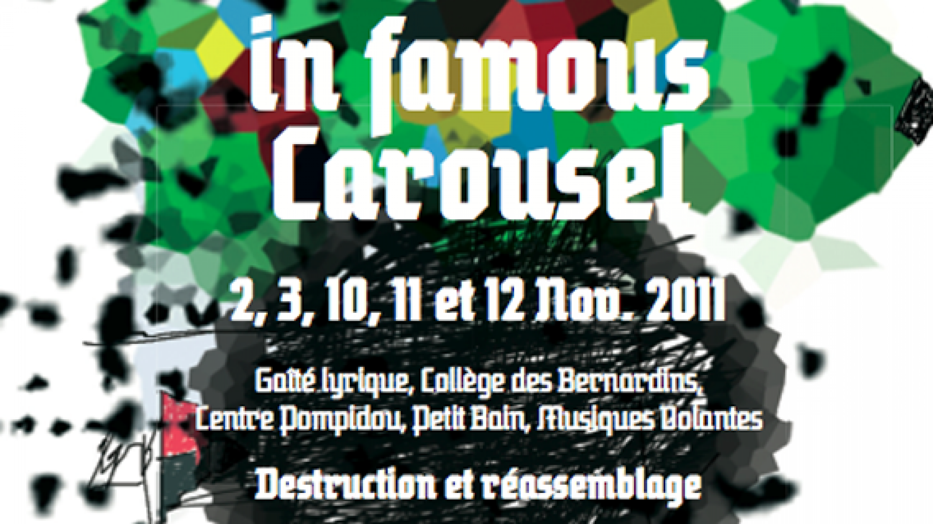 In Famous carousel : Destruction et réassemblage